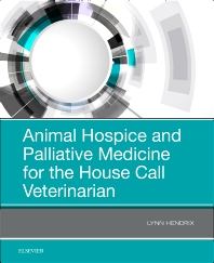 Animal Hospice and Palliative Medicine for the House Call Vet, 1st Edition