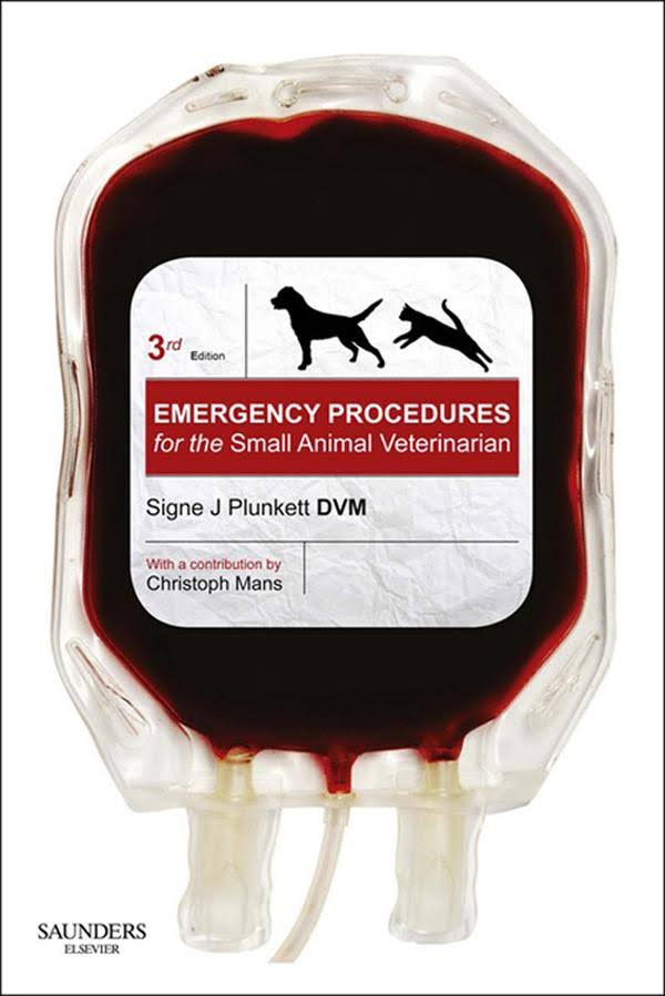 Emergency Procedures for the Small Animal Veterinarian, 3rd Edition