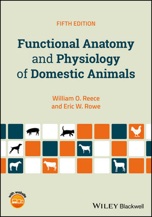 Functional Anatomy and Physiology of Domestic Animals, 5th Edition