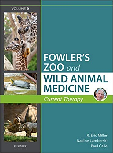 Miller - Fowler's Zoo and Wild Animal Medicine Current Therapy, Volume 9, 1st Edition
