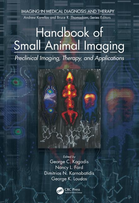 Handbook of Small Animal Imaging: Preclinical Imaging, Therapy, and Applications, 1st Edition