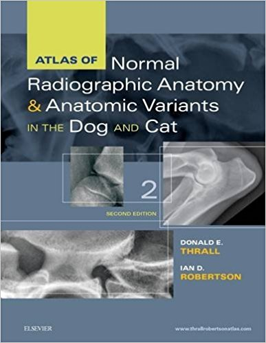 Atlas of Normal Radiographic Anatomy and Anatomic Variants in the Dog and Cat, 2nd Edition