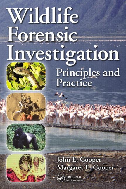 Wildlife Forensic Investigation: Principles and Practice, 1st Edition