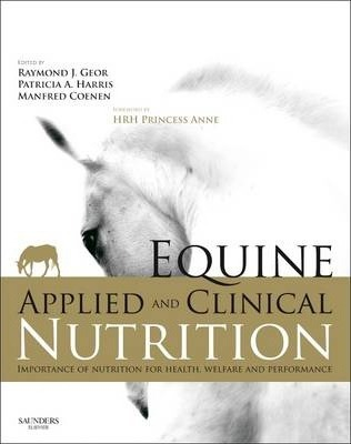 Equine Applied and Clinical Nutrition, 1st Edition Health, Welfare and Performance