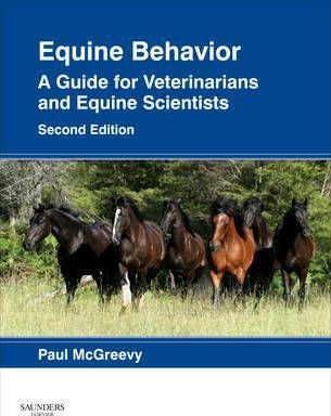 Equine Behavior, 2nd Edition: A Guide for Veterinarians and Equine Scientists
