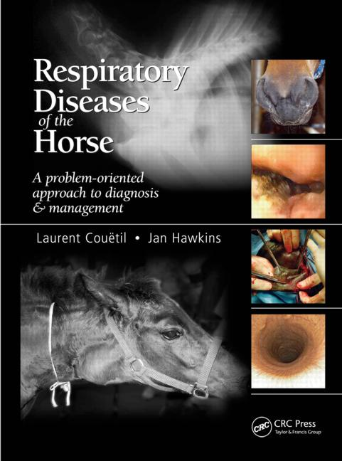 Respiratory Diseases of the Horse: A Problem-Oriented Approach to Diagnosis and Management, 1st Edition