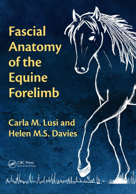 Fascial Anatomy of the Equine Forelimb 1st Edition