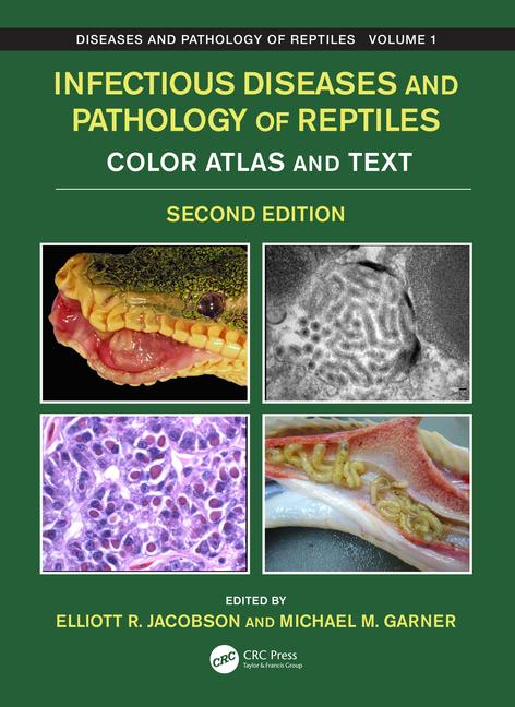 Infectious Diseases and Pathology of Reptiles: Color Atlas and Text, Diseases and Pathology of Reptiles Volume 1, 2nd Edition