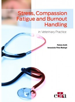 Stress, Compassion Fatigue and Burnout Handling in Veterinary Practice