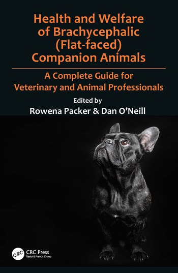 Health and Welfare of Brachycephalic (Flat-faced) Companion Animals A Complete Guide for Veterinary and Animal Professionals