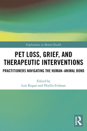 Pet Loss, Grief, and Therapeutic Interventions Practitioners Navigating the Human-Animal Bond